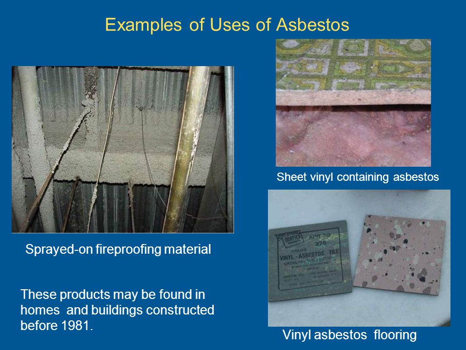 Examples of Uses of Asbestos