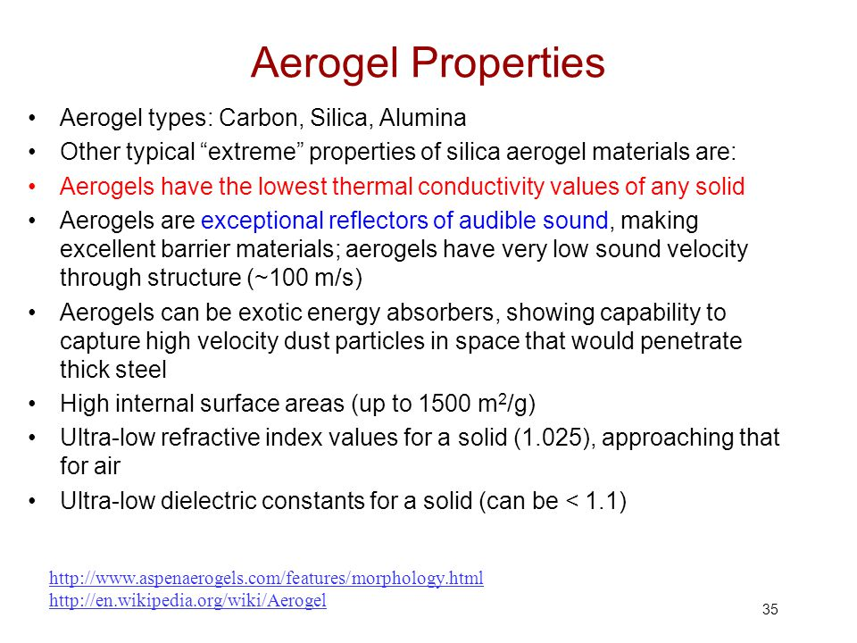 Aerogel Properties Aerogel types: Carbon, Silica, Alumina