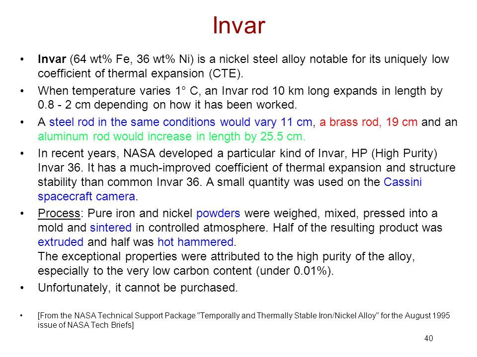 Invar Invar (64 wt% Fe, 36 wt% Ni) is a nickel steel alloy notable for its uniquely low coefficient of thermal expansion (CTE).