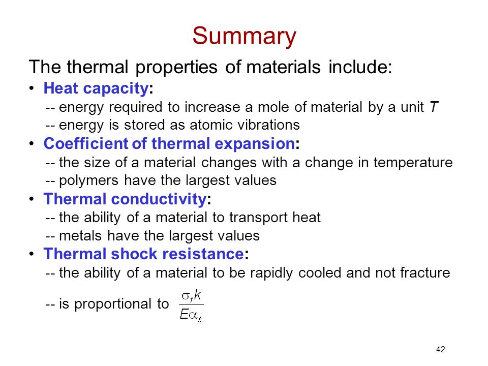 Summary The thermal properties of materials include: • Heat capacity: