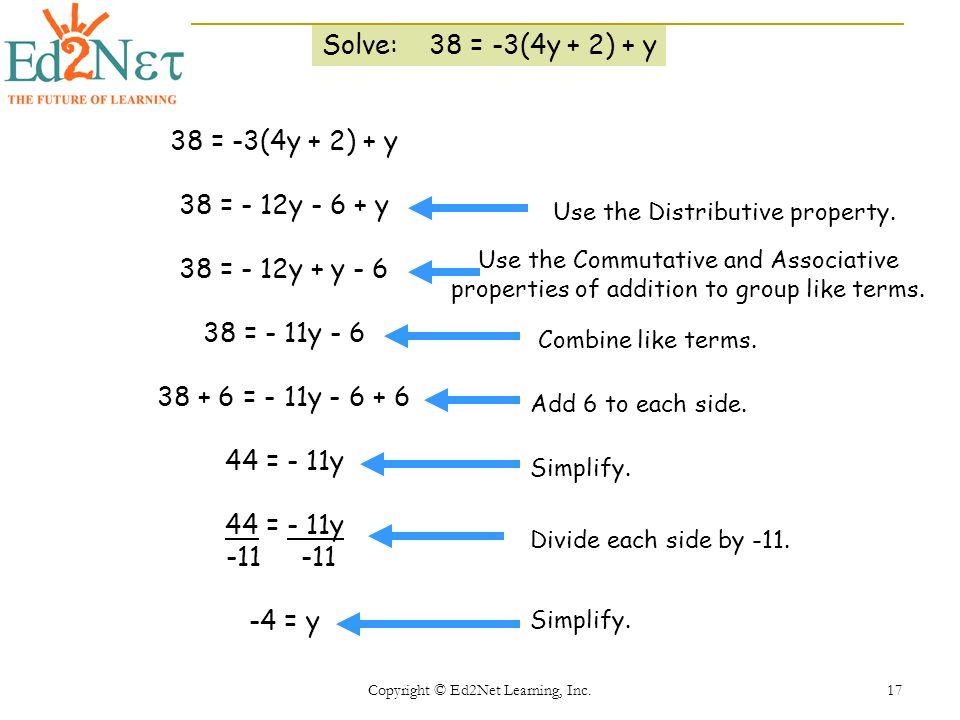 Solve: 38 = -3(4y + 2) + y 38 = -3(4y + 2) + y 38 = - 12y - 6 + y