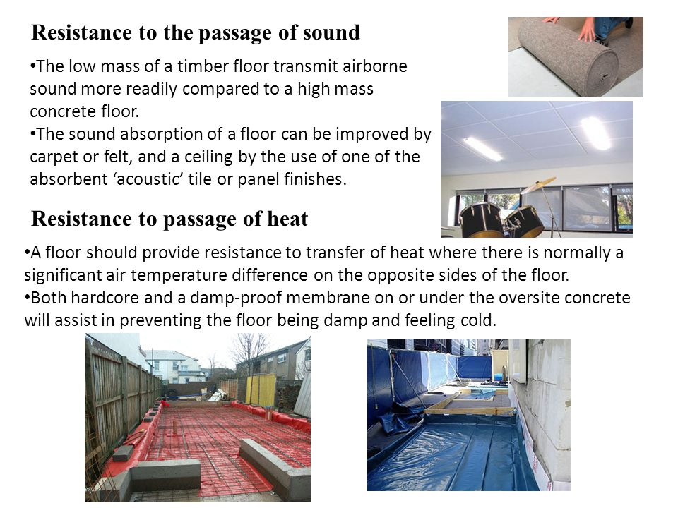 Resistance to the passage of sound Resistance to passage of heat