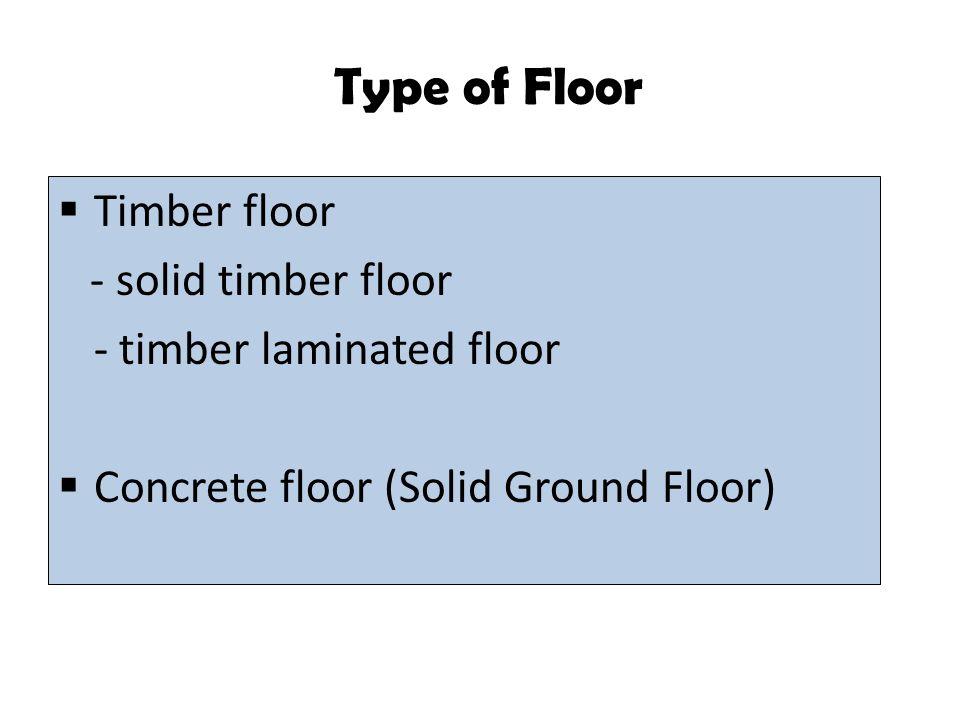 Type of Floor Timber floor - solid timber floor