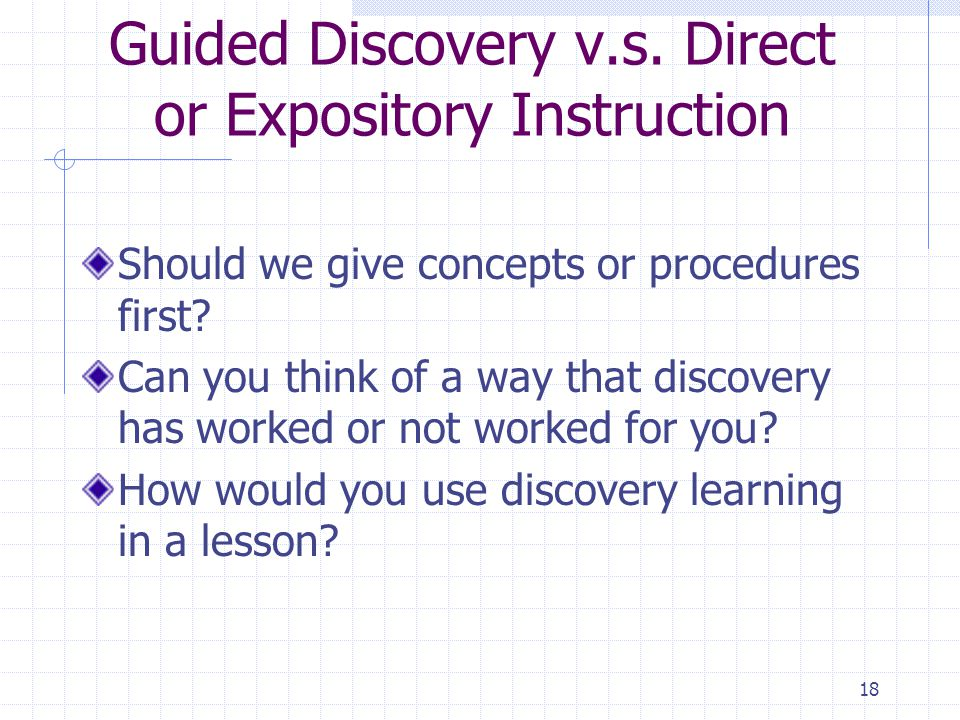 Guided Discovery v.s. Direct or Expository Instruction