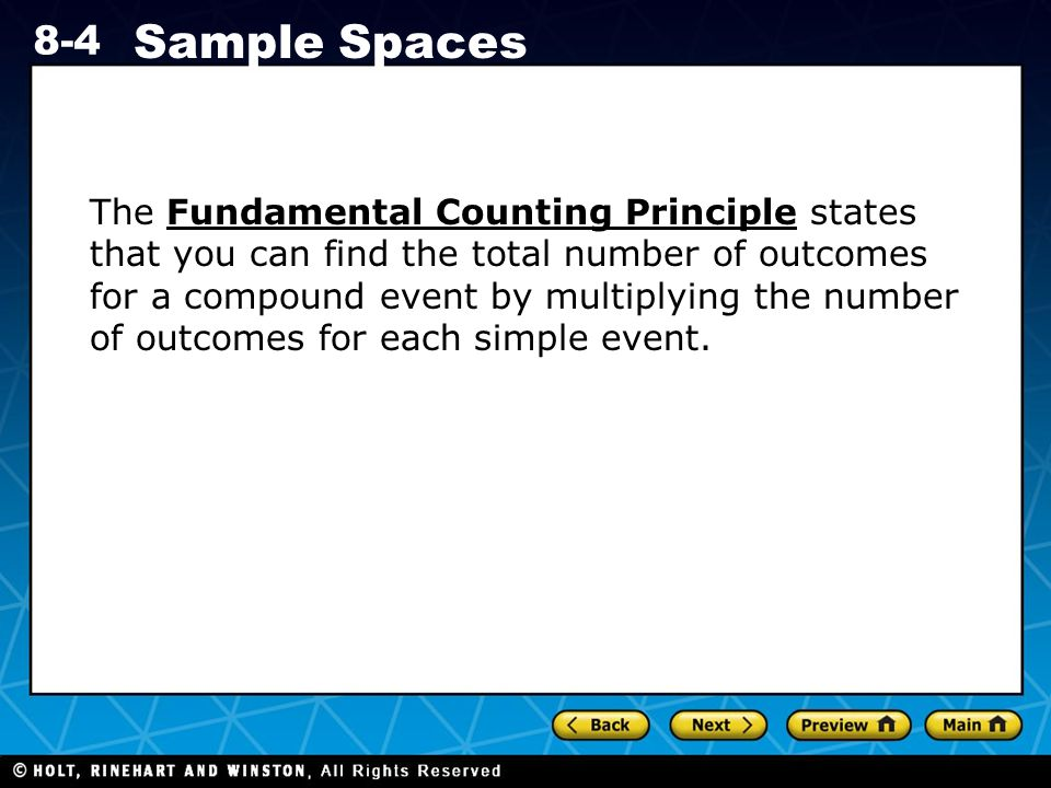 The Fundamental Counting Principle states that you can find the total number of outcomes for a compound event by multiplying the number of outcomes for each simple event.