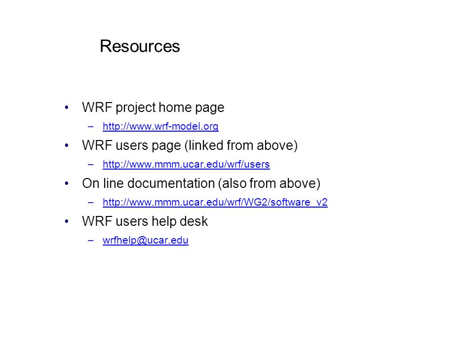 Resources WRF project home page WRF users page (linked from above)