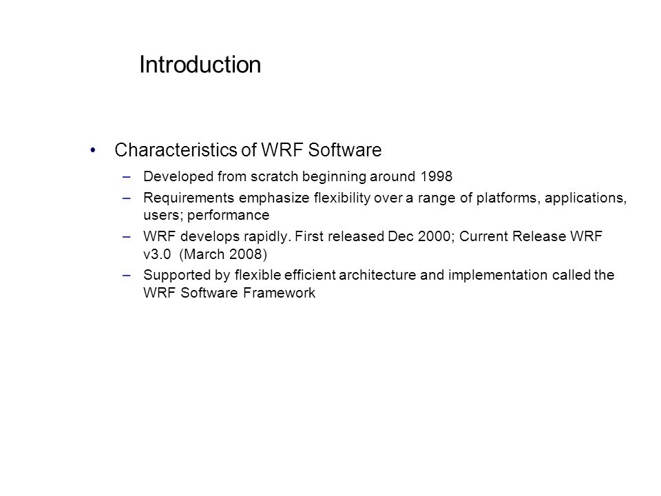 Introduction Characteristics of WRF Software
