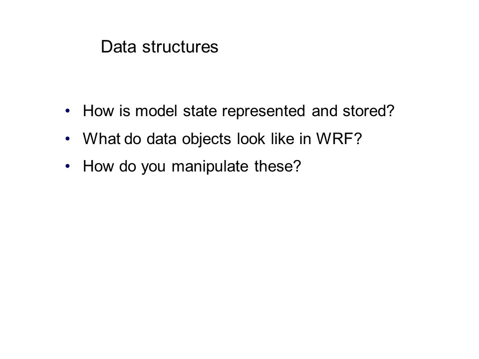 Data structures How is model state represented and stored