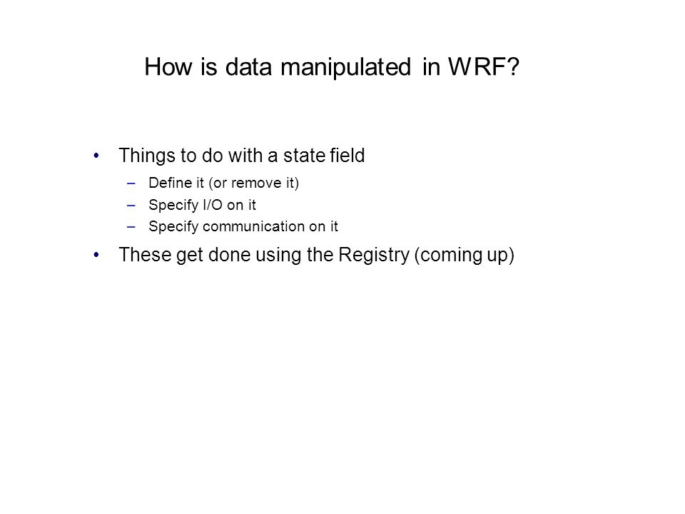 How is data manipulated in WRF