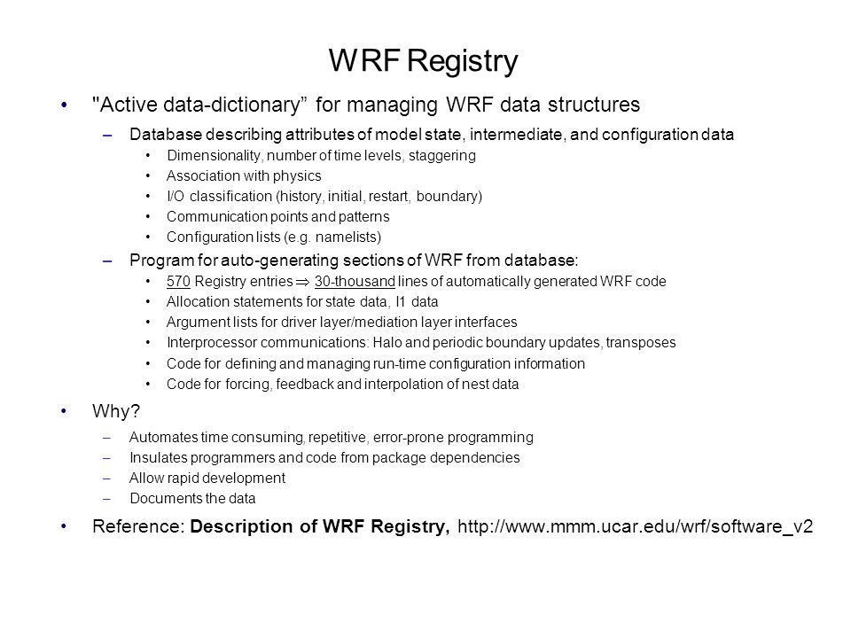 WRF Registry Active data-dictionary for managing WRF data structures