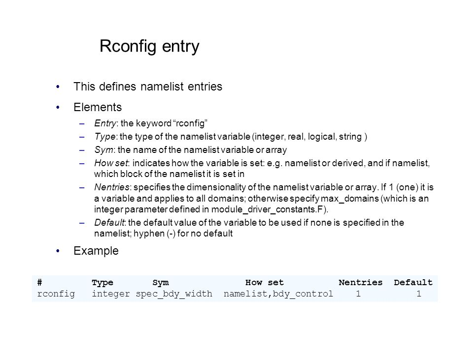 Rconfig entry This defines namelist entries Elements Example