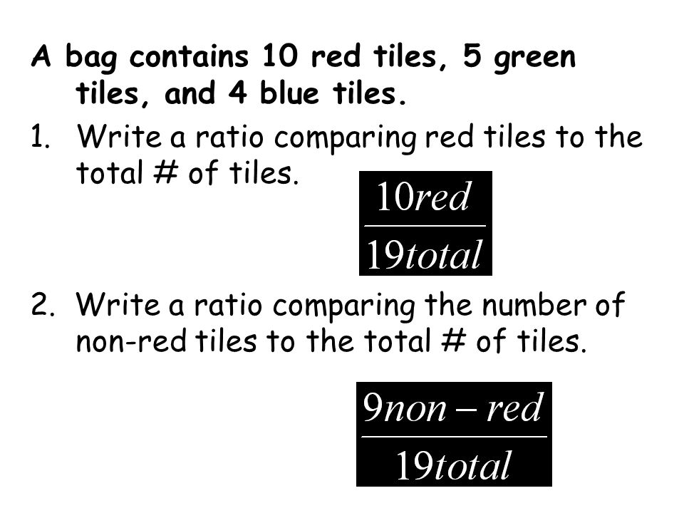 A bag contains 10 red tiles, 5 green tiles, and 4 blue tiles.