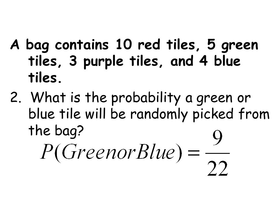 A bag contains 10 red tiles, 5 green tiles, 3 purple tiles, and 4 blue tiles.