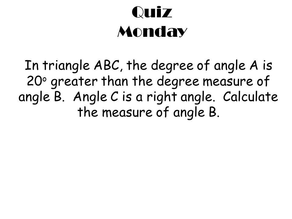 Quiz Monday.