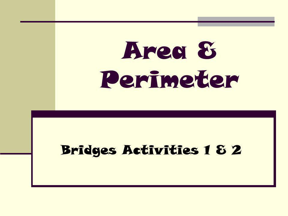 Area & Perimeter Bridges Activities 1 & 2