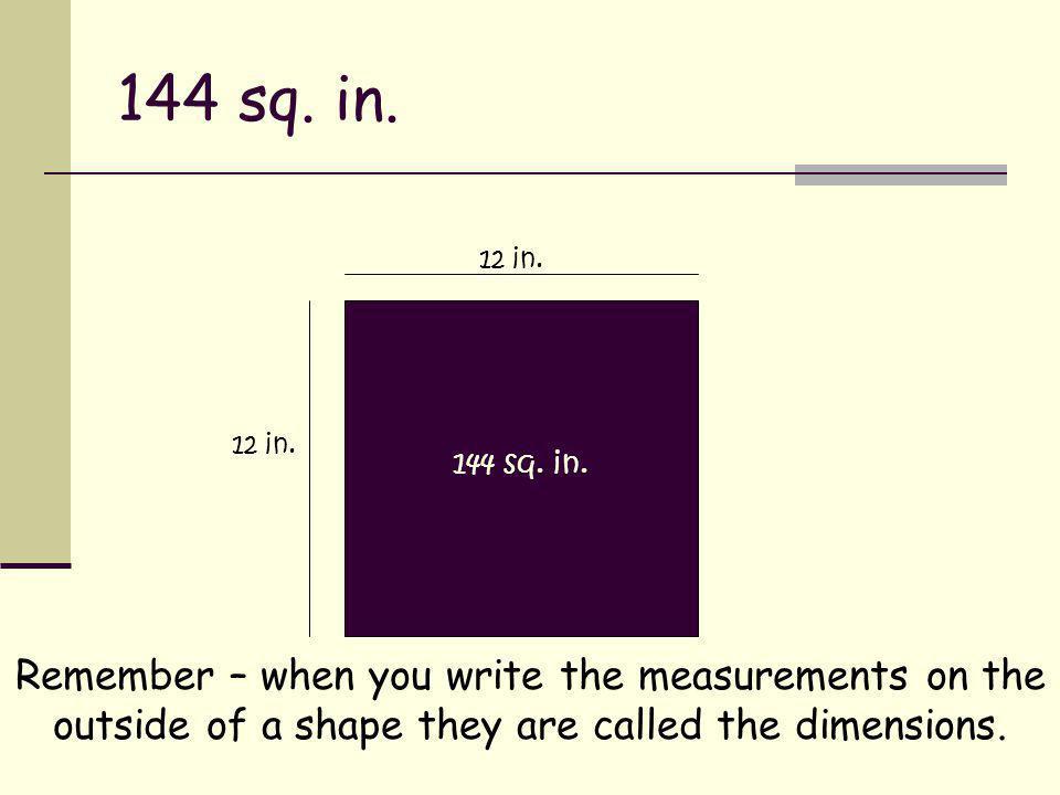 144 sq. in. 12 in. 12 in. 144 sq. in.