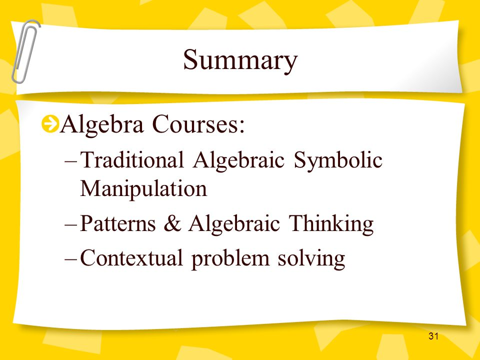 Summary Algebra Courses: Traditional Algebraic Symbolic Manipulation