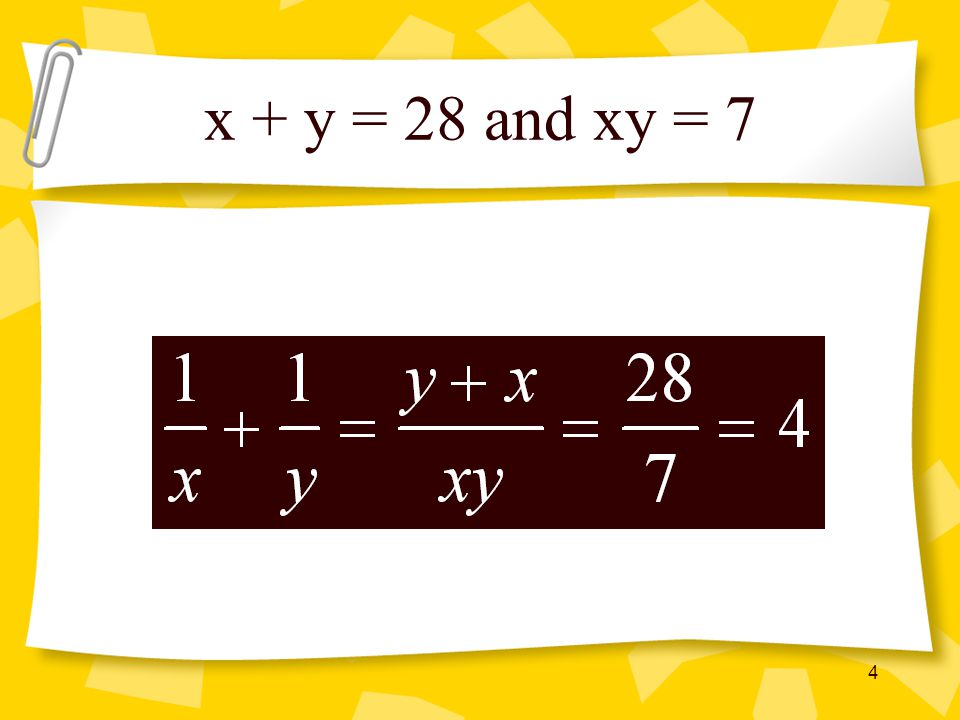 x + y = 28 and xy = 7