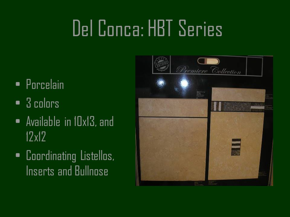 Del Conca: HBT Series Porcelain 3 colors Available in 10x13, and 12x12