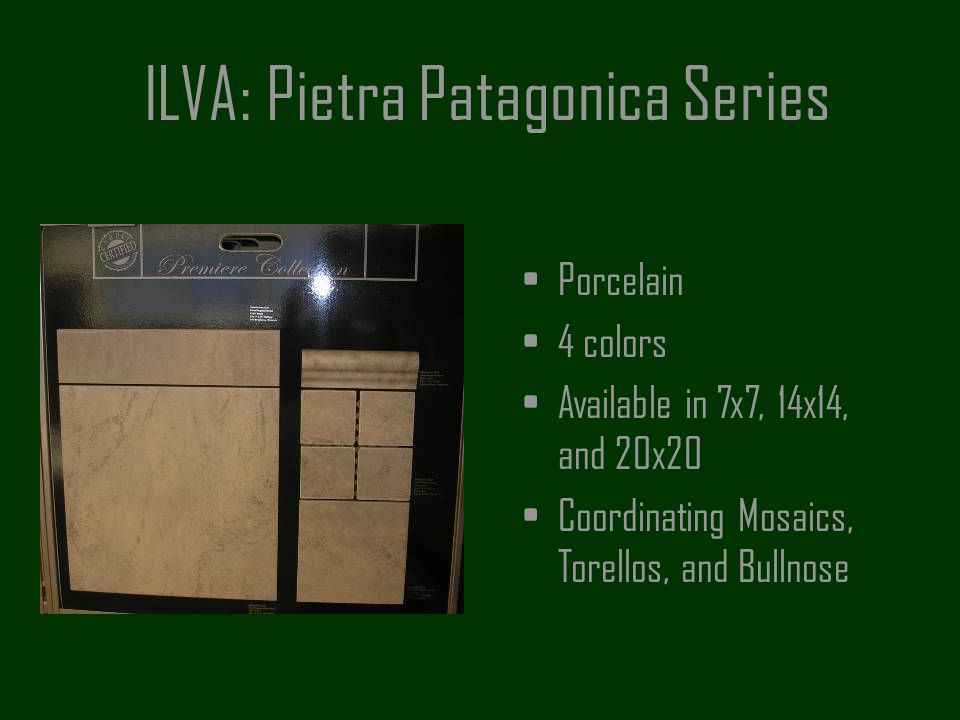 ILVA: Pietra Patagonica Series