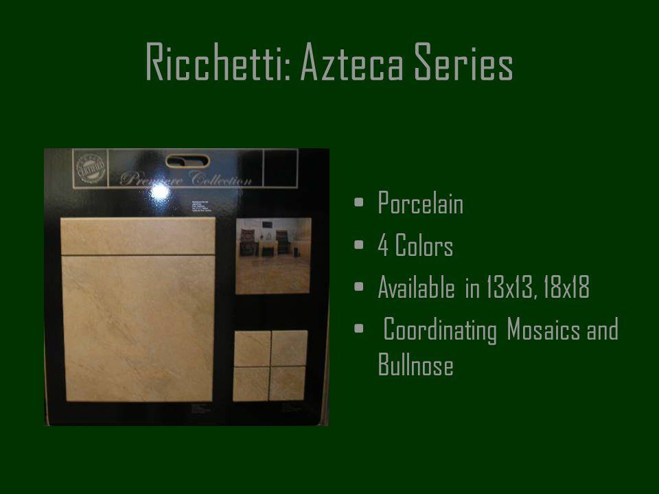 Ricchetti: Azteca Series