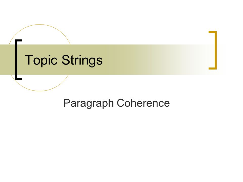 Topic Strings Paragraph Coherence