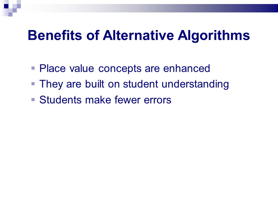 Benefits of Alternative Algorithms