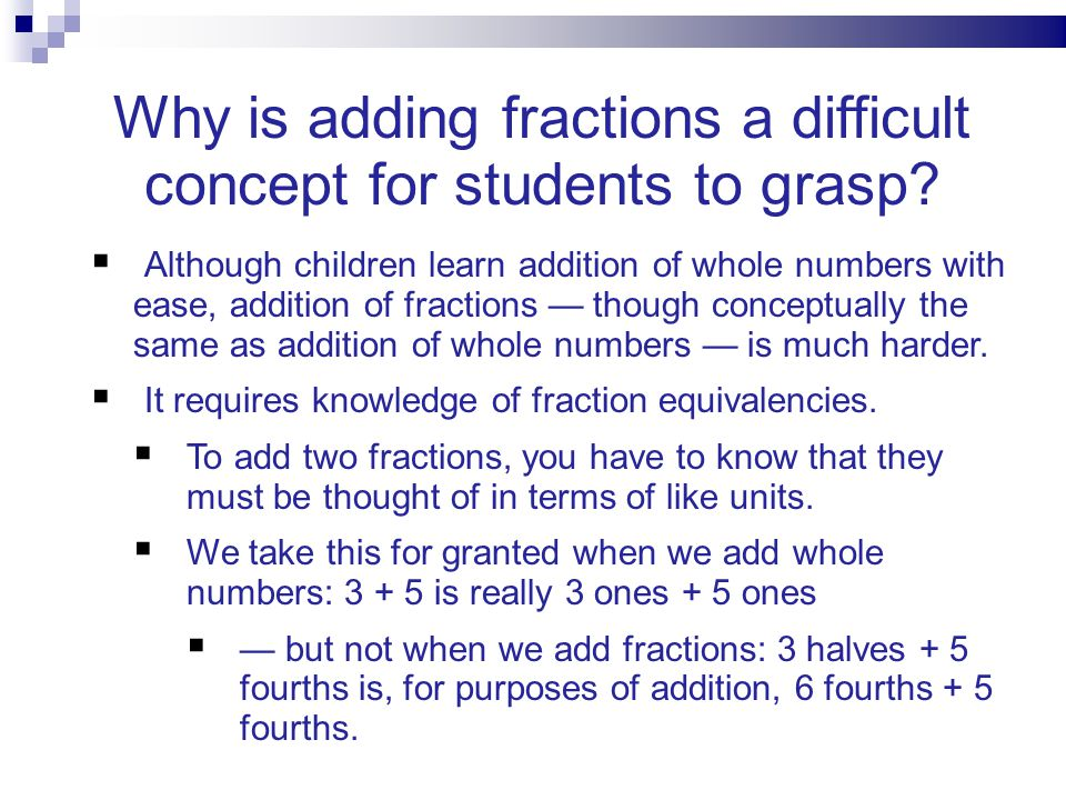 Why is adding fractions a difficult concept for students to grasp