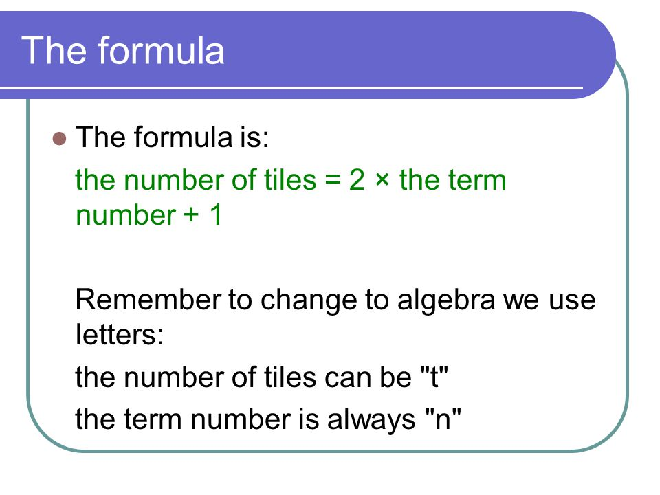 The formula The formula is:
