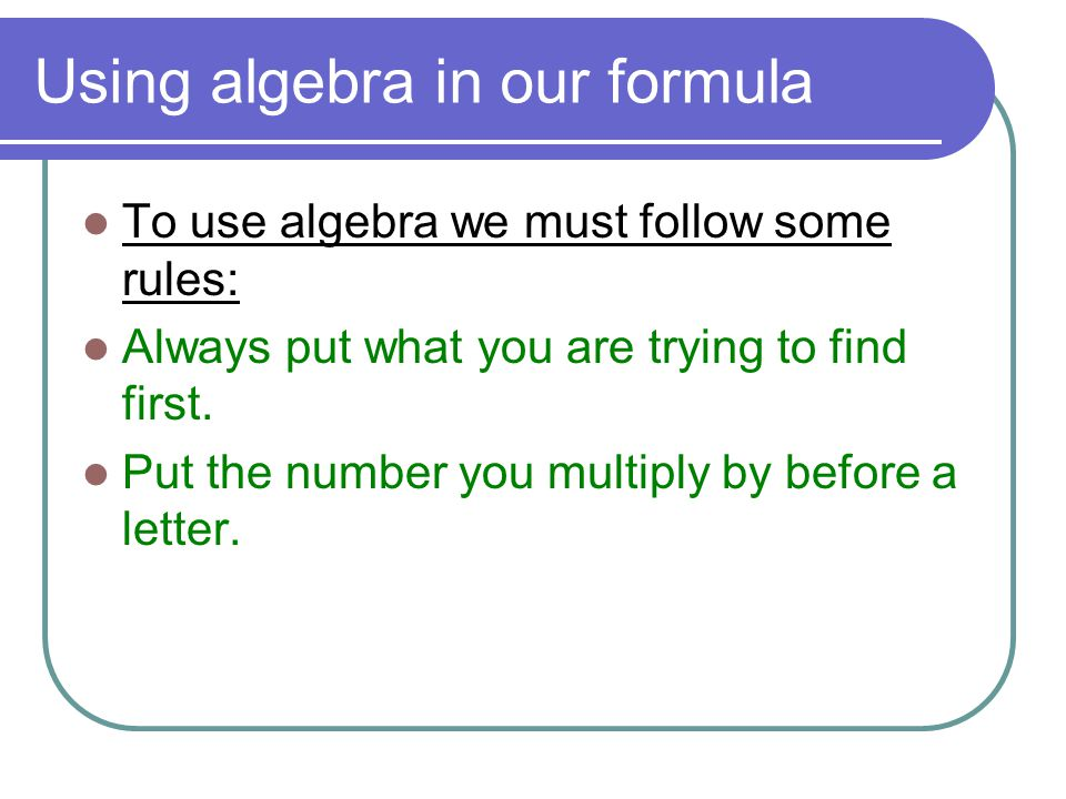 Using algebra in our formula