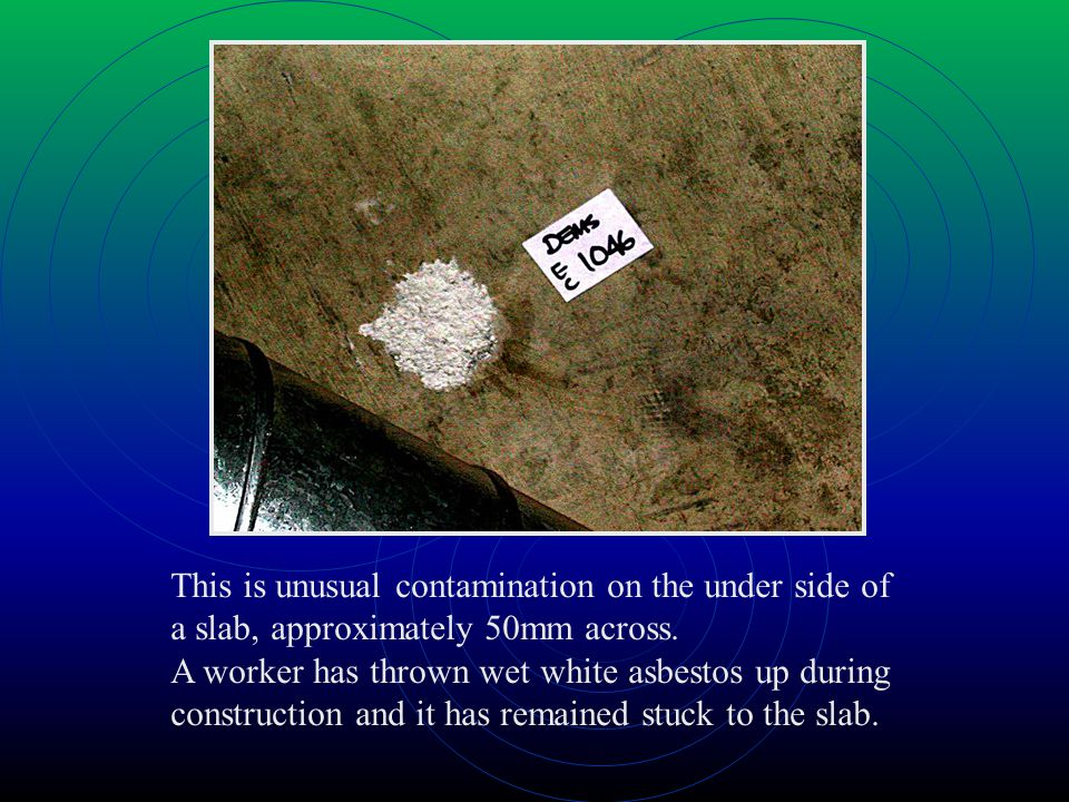 This is unusual contamination on the under side of a slab, approximately 50mm across.