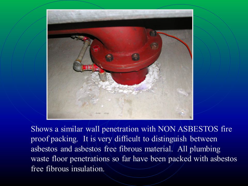 Shows a similar wall penetration with NON ASBESTOS fire proof packing