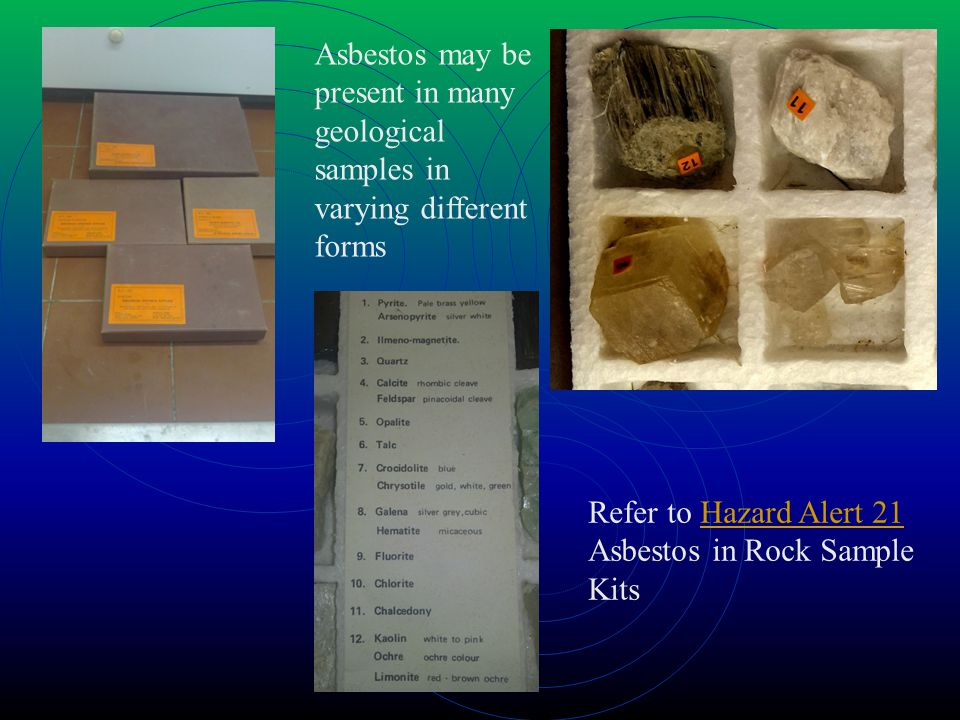 Asbestos may be present in many geological samples in varying different forms