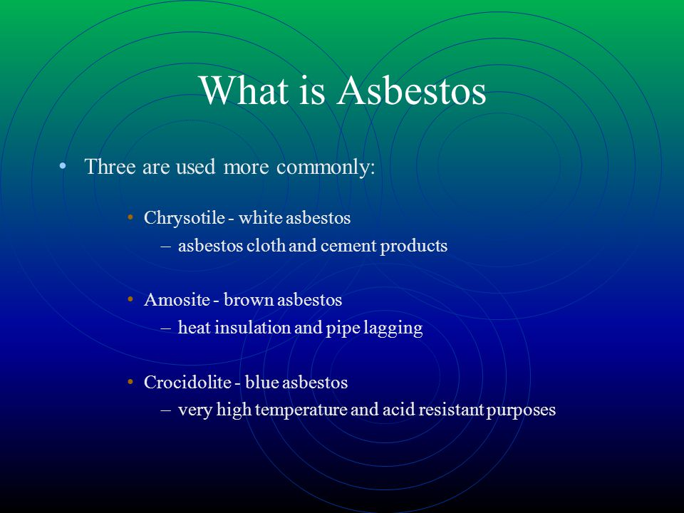 What is Asbestos Three are used more commonly: