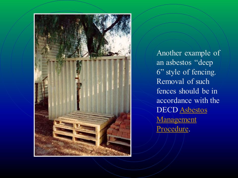 Another example of an asbestos deep 6 style of fencing