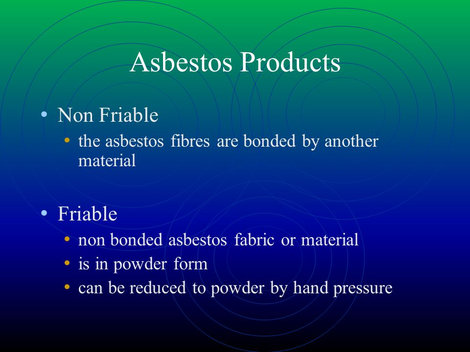 Asbestos Products Non Friable Friable