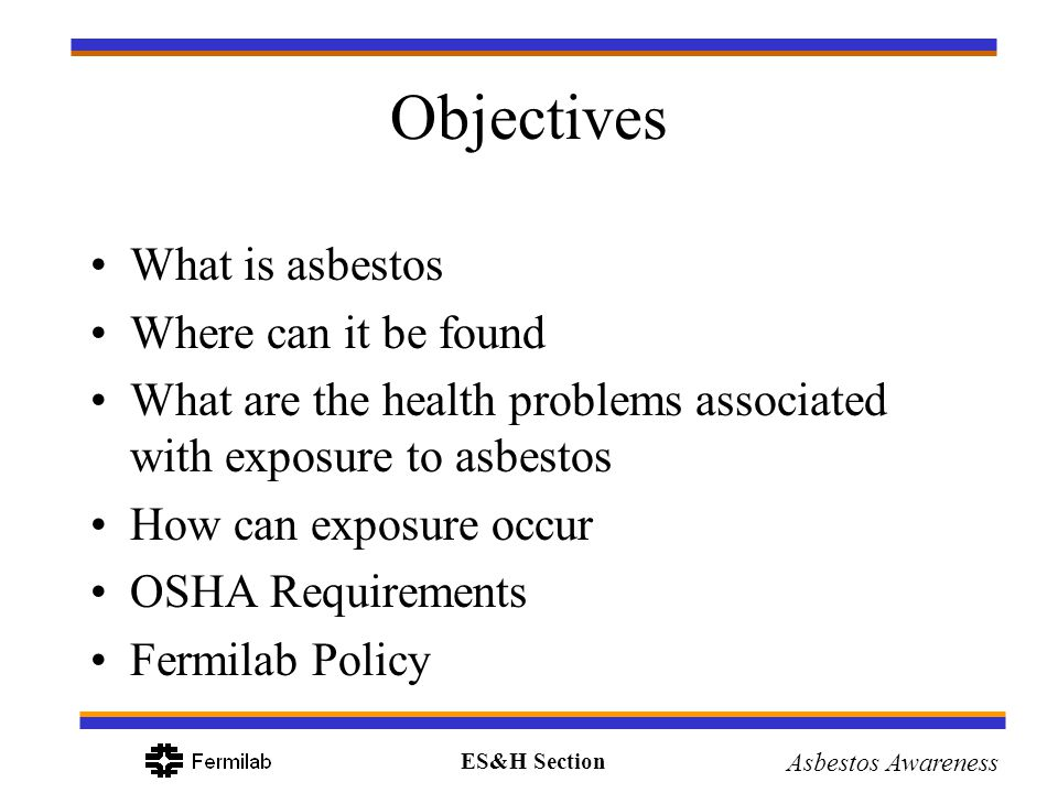 Objectives What is asbestos Where can it be found
