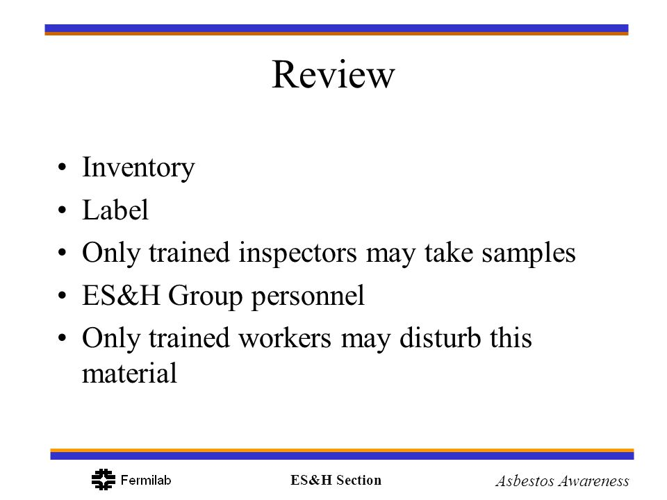 Review Inventory Label Only trained inspectors may take samples
