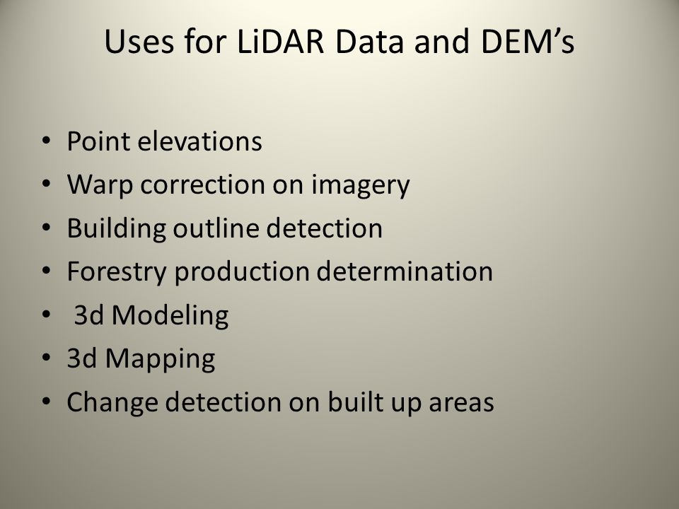 Uses for LiDAR Data and DEM's