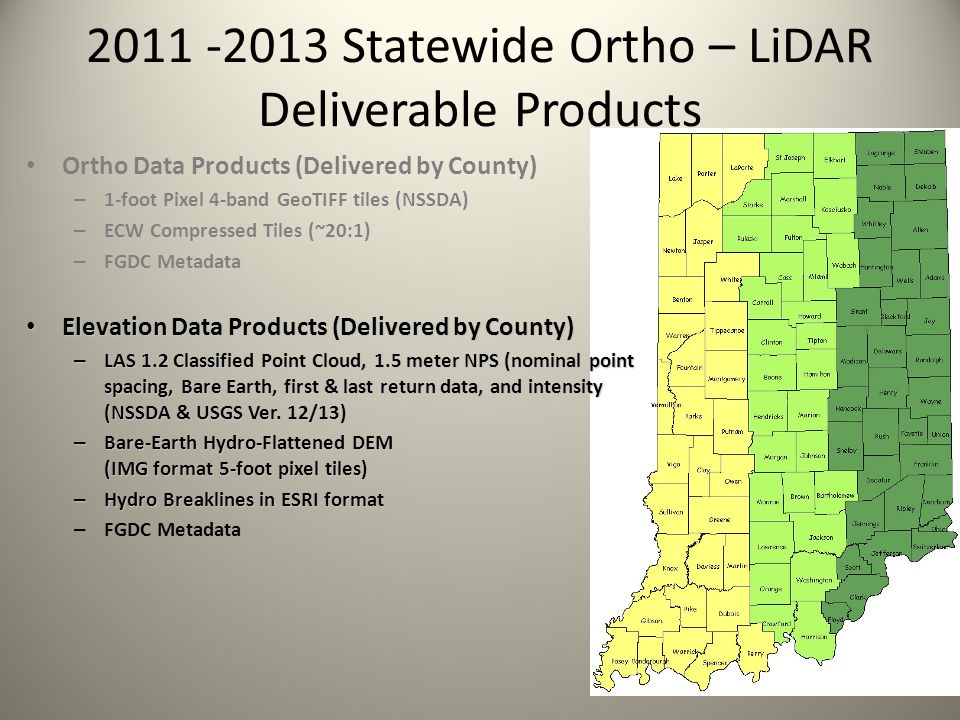 2011 -2013 Statewide Ortho – LiDAR Deliverable Products