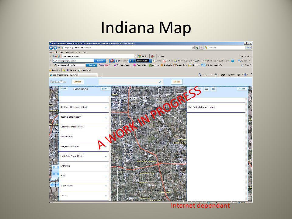 Indiana Map A WORK IN PROGRESS Internet dependant