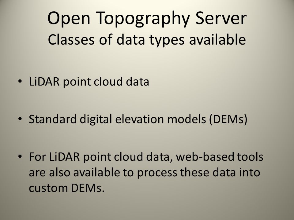 Open Topography Server Classes of data types available