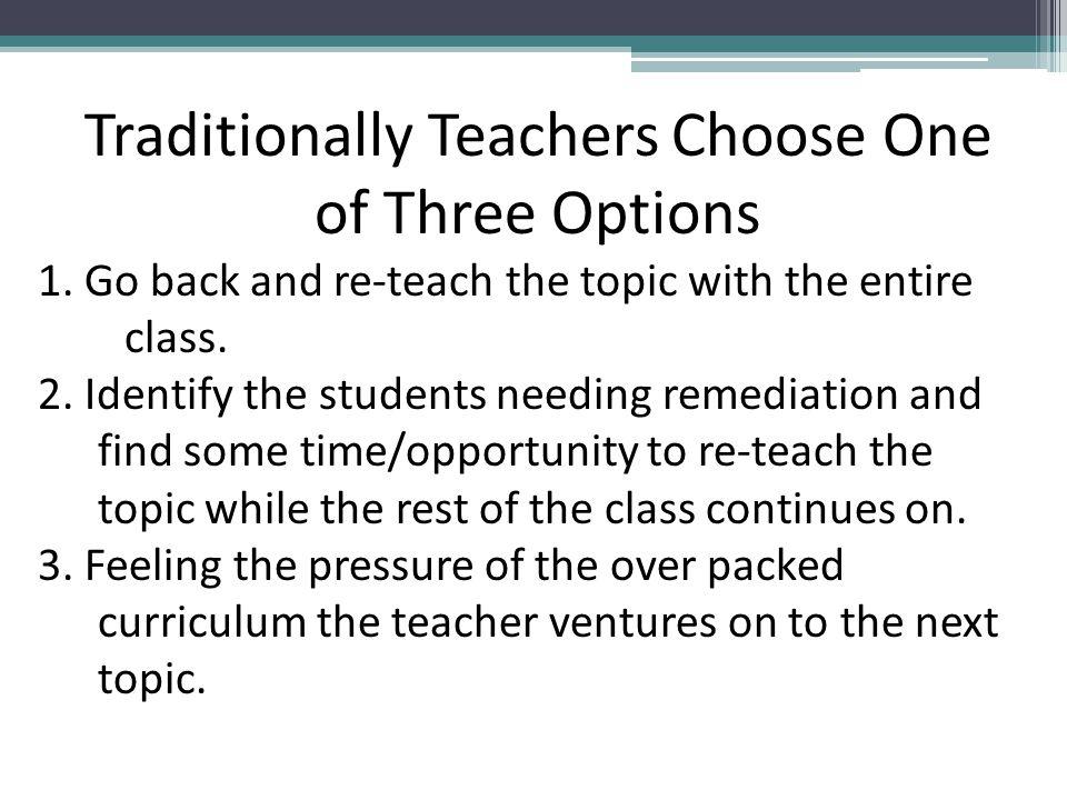 Traditionally Teachers Choose One