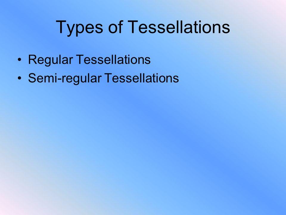 Types of Tessellations
