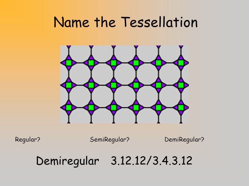 Name the Tessellation Demiregular 3.12.12/3.4.3.12
