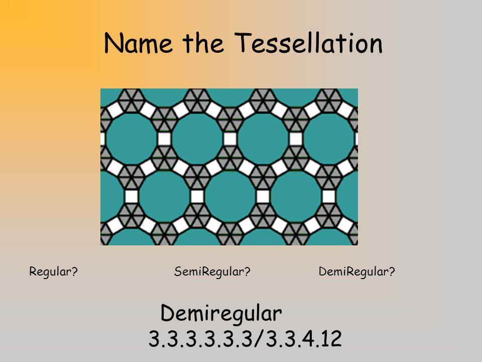 Name the Tessellation Demiregular 3.3.3.3.3.3/3.3.4.12