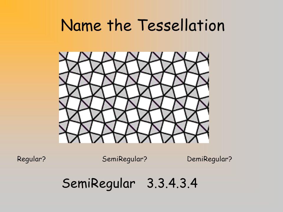 Name the Tessellation SemiRegular 3.3.4.3.4