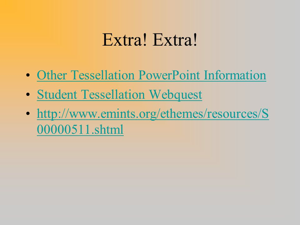 Extra! Extra! Other Tessellation PowerPoint Information