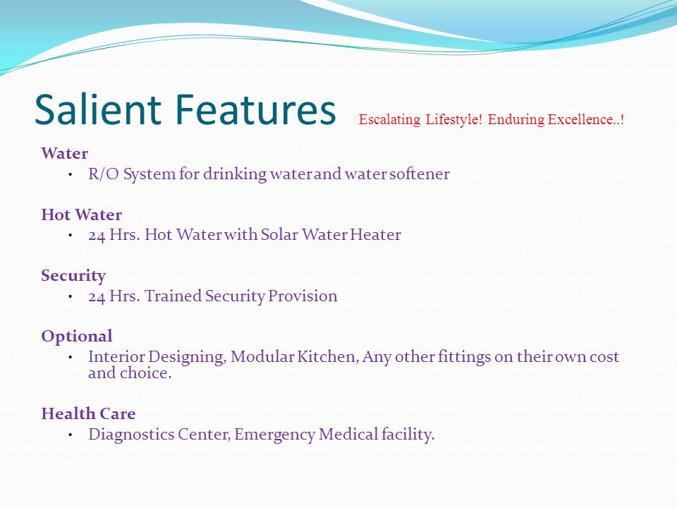 Salient Features Escalating Lifestyle! Enduring Excellence..!