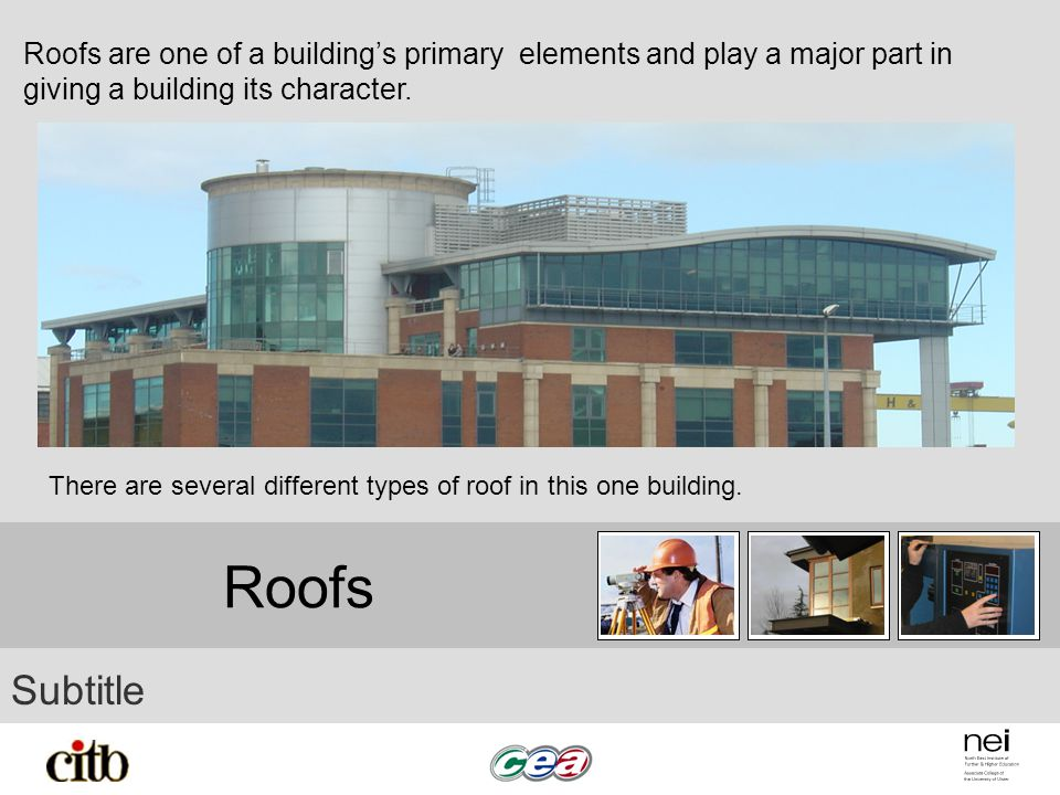 Roofs are one of a building's primary elements and play a major part in giving a building its character.